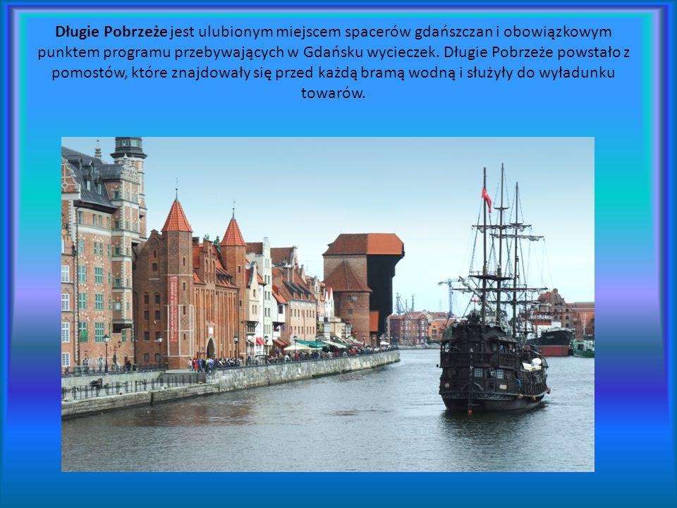 Długie Pobrzeże jest ulubionym miejscem spacerów gdańszczan i obowiązkowym punktem programu przebywających w Gdańsku wycieczek.