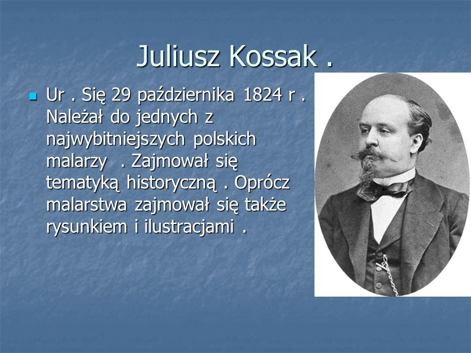 Juliusz Kossak .