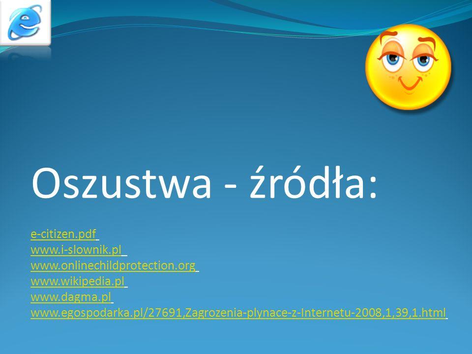 Oszustwa - źródła: e-citizen.pdf www.i-slownik.pl