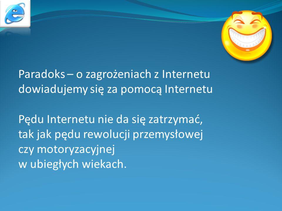 Paradoks – o zagrożeniach z Internetu dowiadujemy się za pomocą Internetu.