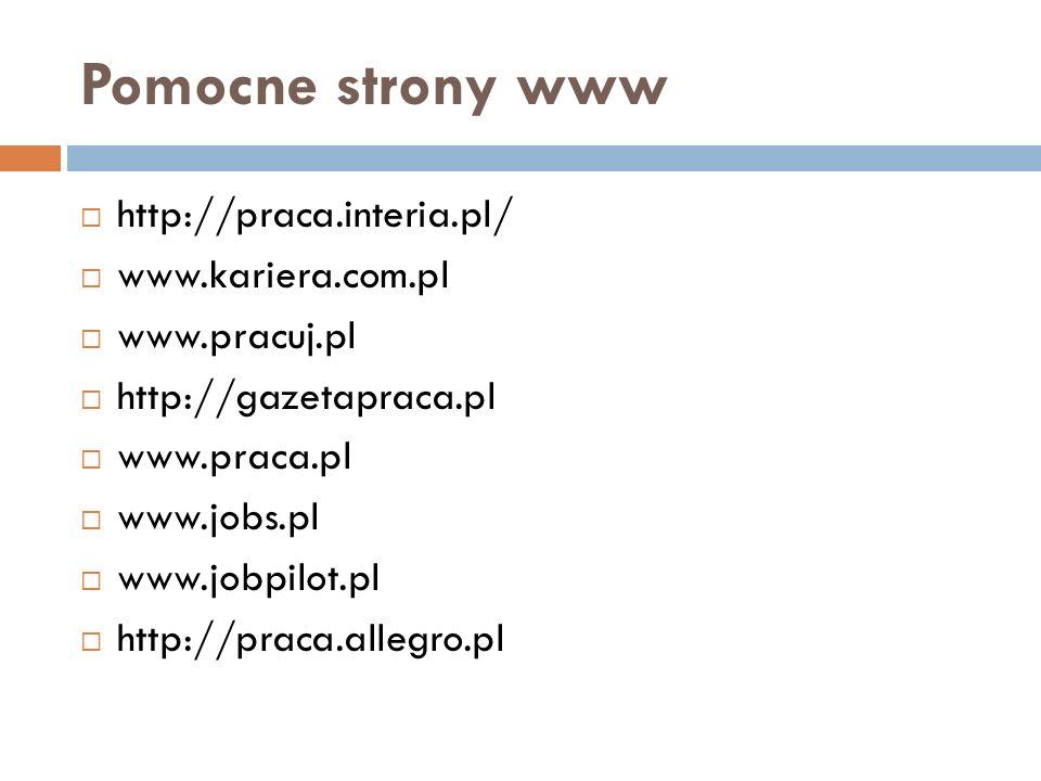 Pomocne strony www http://praca.interia.pl/ www.kariera.com.pl