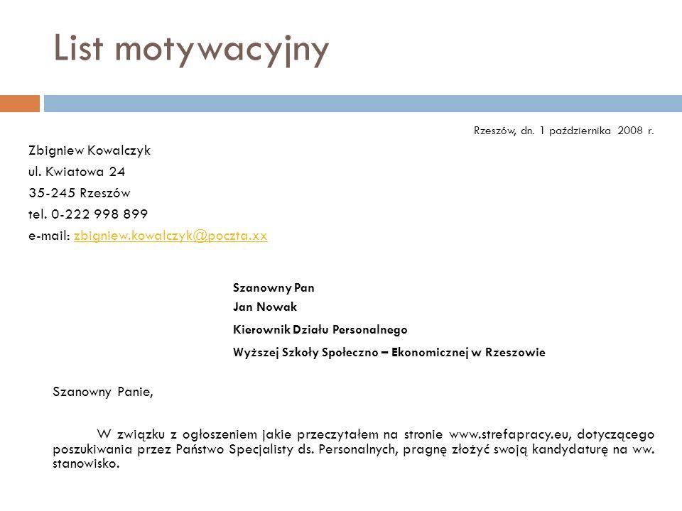 List motywacyjny Zbigniew Kowalczyk ul. Kwiatowa 24 35-245 Rzeszów