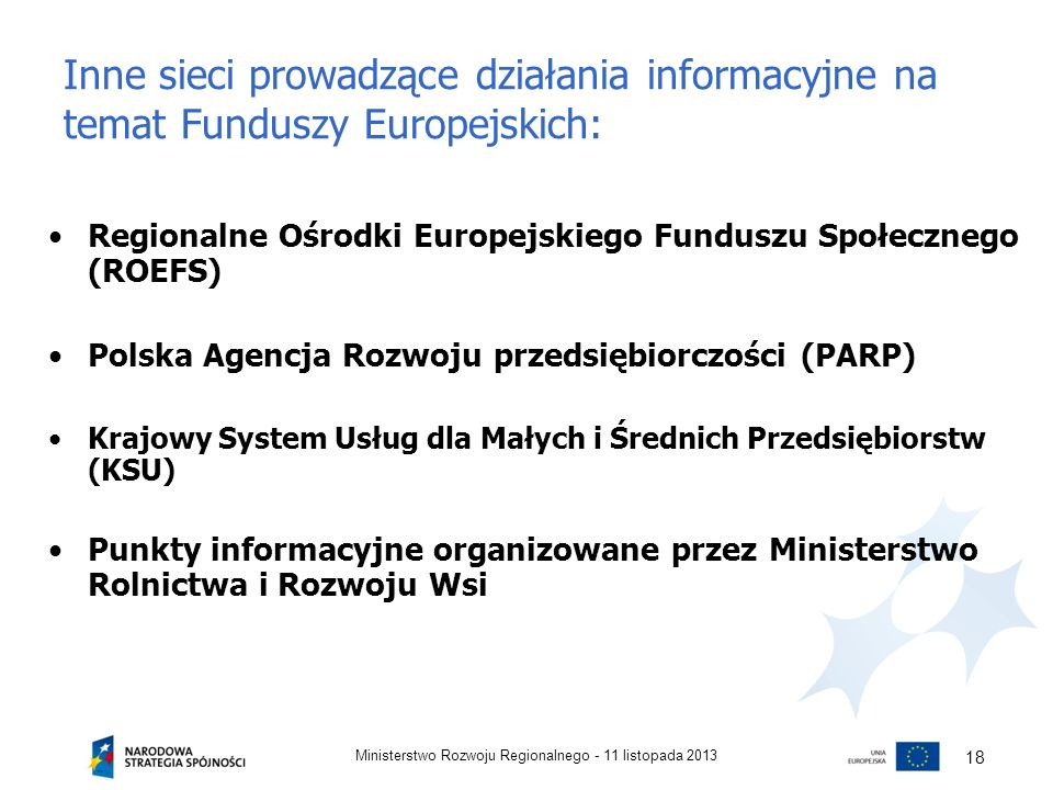 Inne sieci prowadzące działania informacyjne na temat Funduszy Europejskich: