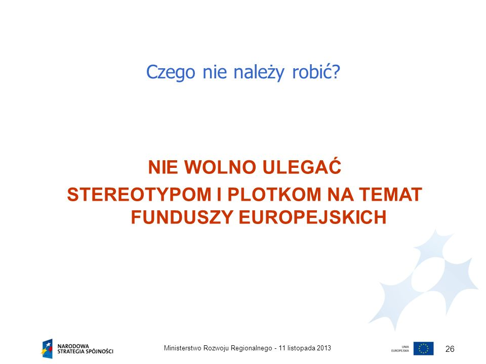 STEREOTYPOM I PLOTKOM NA TEMAT FUNDUSZY EUROPEJSKICH
