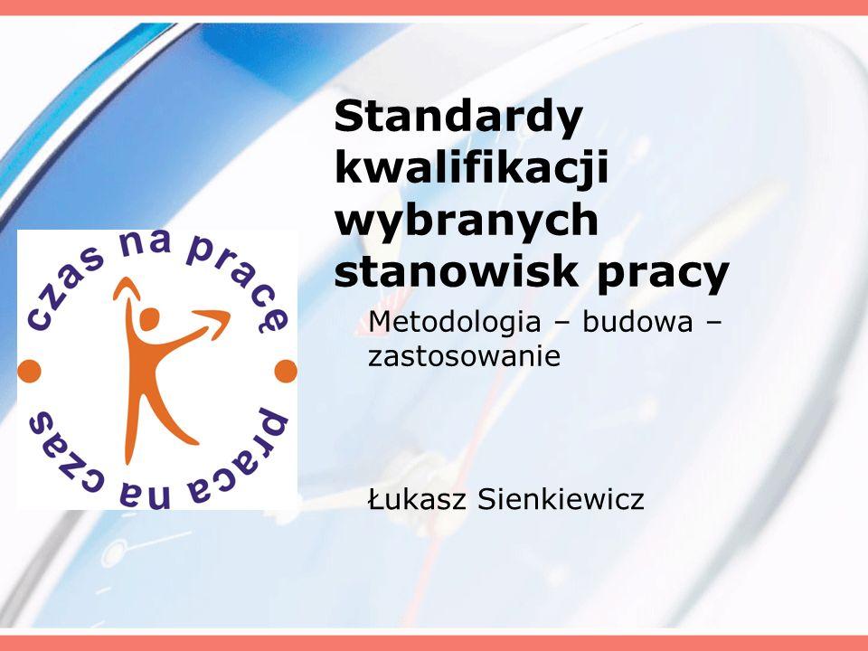 Standardy kwalifikacji wybranych stanowisk pracy