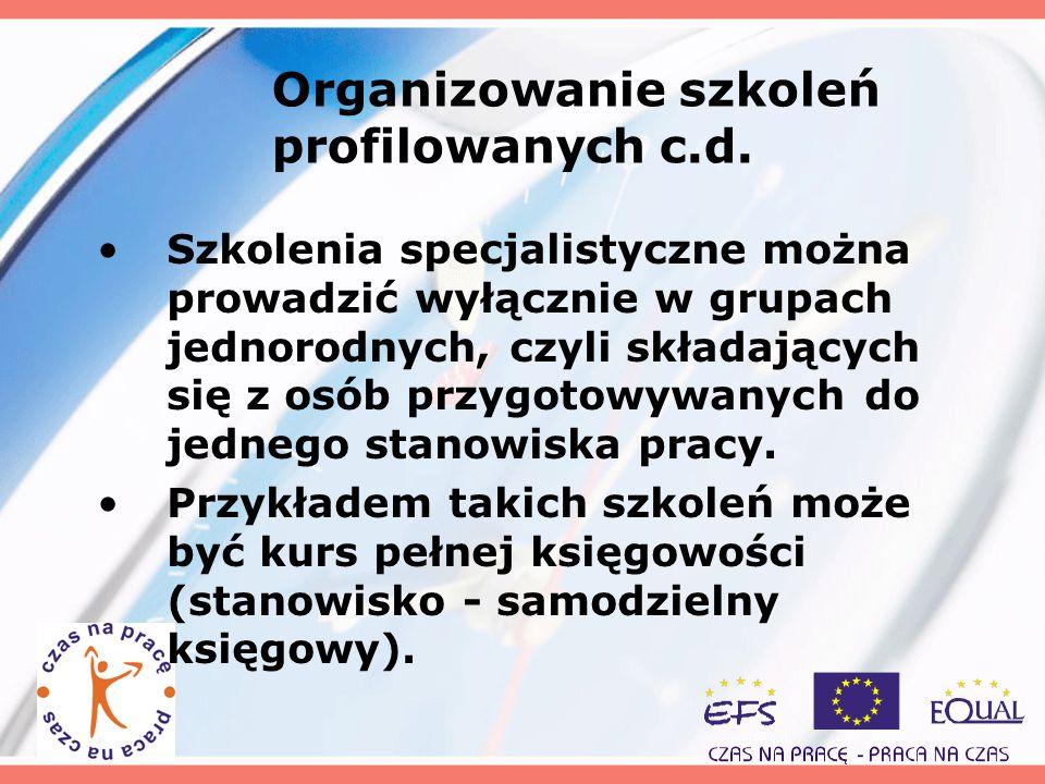 Organizowanie szkoleń profilowanych c.d.