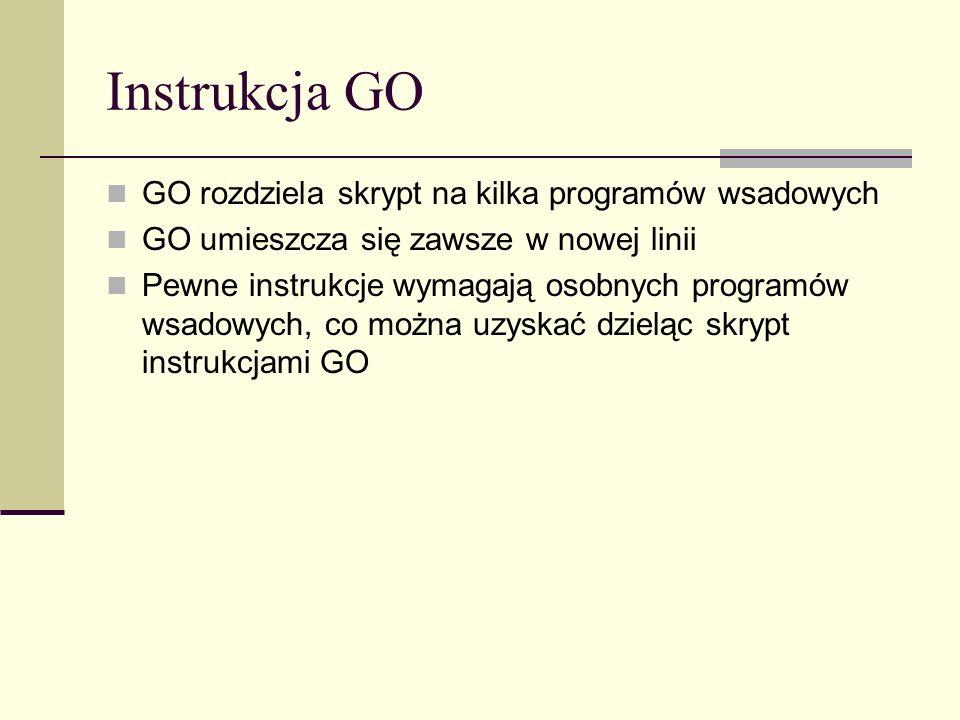 Instrukcja GO GO rozdziela skrypt na kilka programów wsadowych