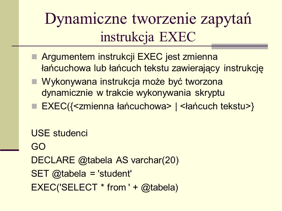 Dynamiczne tworzenie zapytań instrukcja EXEC
