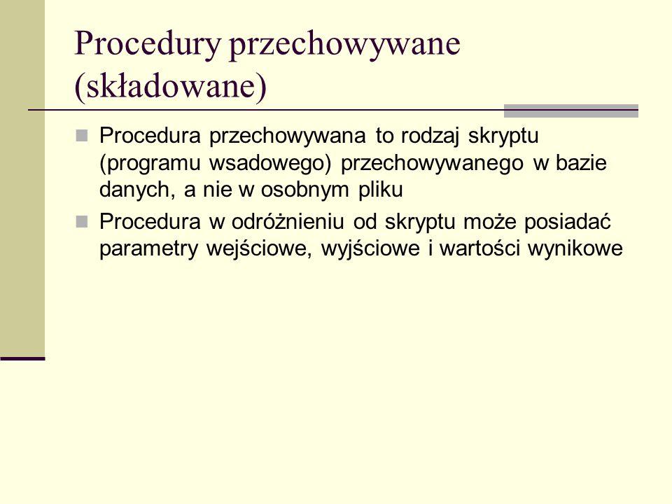Procedury przechowywane (składowane)