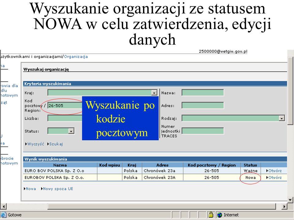 Wyszukanie organizacji ze statusem NOWA w celu zatwierdzenia, edycji danych