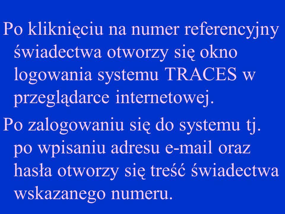 Po kliknięciu na numer referencyjny świadectwa otworzy się okno logowania systemu TRACES w przeglądarce internetowej.