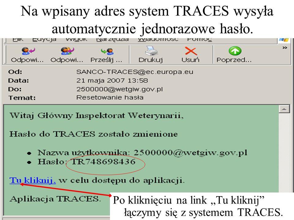 Na wpisany adres system TRACES wysyła automatycznie jednorazowe hasło.