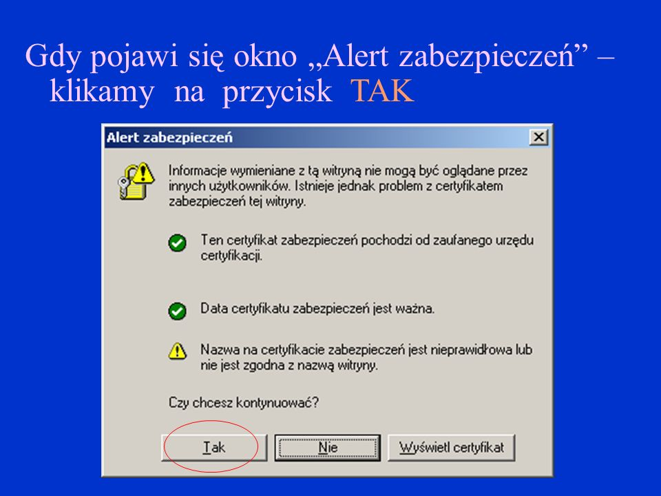"""Gdy pojawi się okno """"Alert zabezpieczeń – klikamy na przycisk TAK"""
