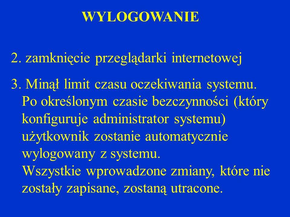 WYLOGOWANIE2. zamknięcie przeglądarki internetowej.