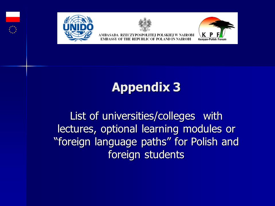 Appendix 3List of universities/colleges with lectures, optional learning modules or foreign language paths for Polish and foreign students.