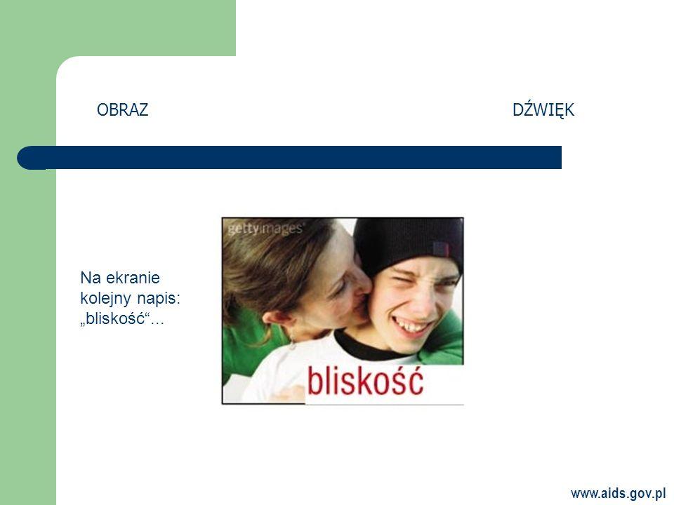"""OBRAZ DŹWIĘK Na ekranie kolejny napis: """"bliskość ..."""