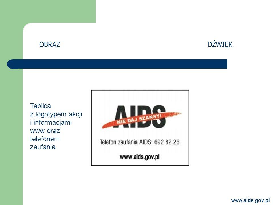 OBRAZ DŹWIĘK Tablica z logotypem akcji i informacjami www oraz telefonem zaufania.