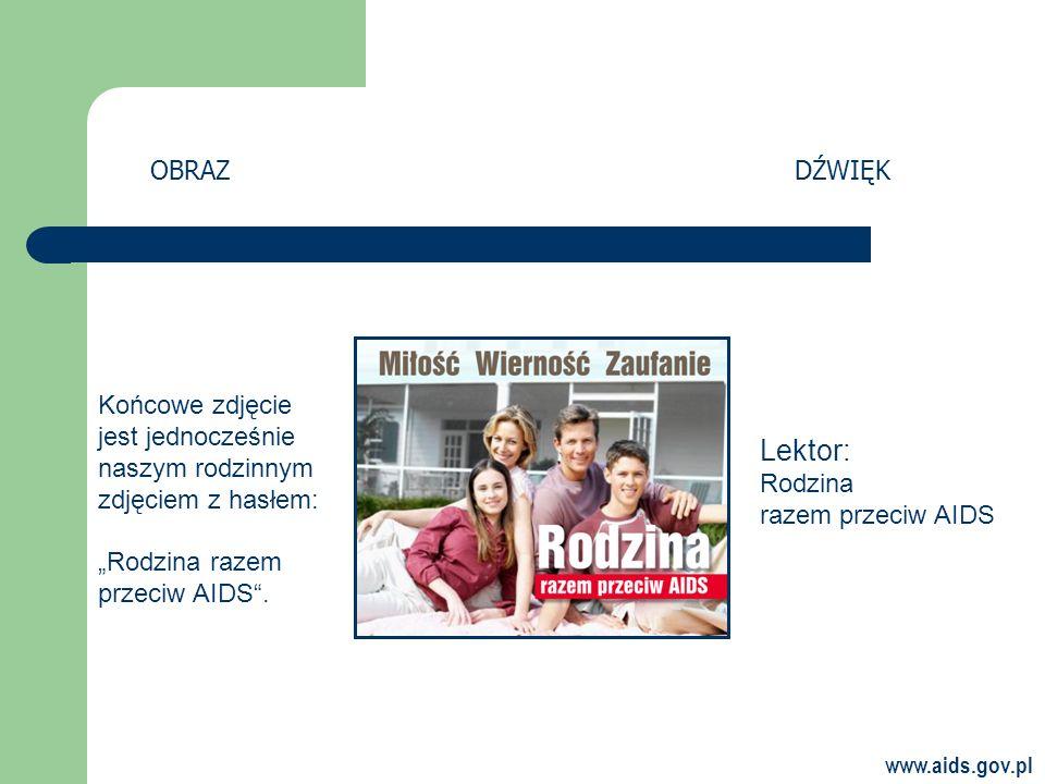 """OBRAZ DŹWIĘK. Końcowe zdjęcie jest jednocześnie naszym rodzinnym zdjęciem z hasłem: """"Rodzina razem przeciw AIDS ."""