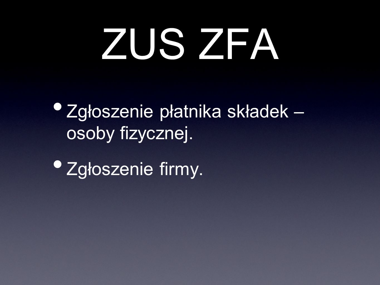 ZUS ZFA Zgłoszenie płatnika składek – osoby fizycznej.