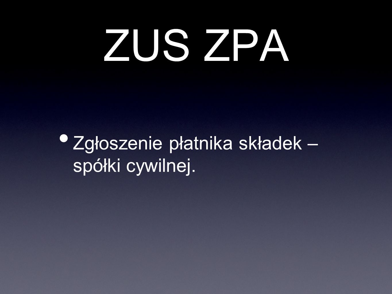 ZUS ZPA Zgłoszenie płatnika składek – spółki cywilnej.