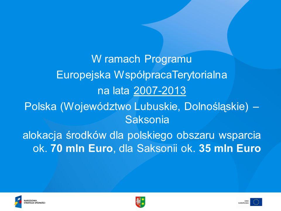 W ramach Programu Europejska WspółpracaTerytorialna na lata 2007-2013