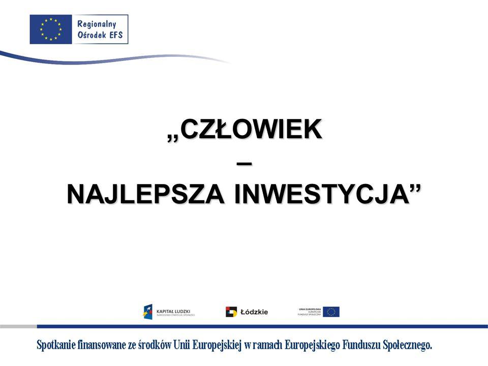 """""""CZŁOWIEK – NAJLEPSZA INWESTYCJA"""