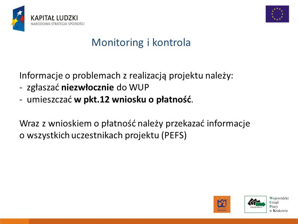 Monitoring i kontrolaInformacje o problemach z realizacją projektu należy: zgłaszać niezwłocznie do WUP.