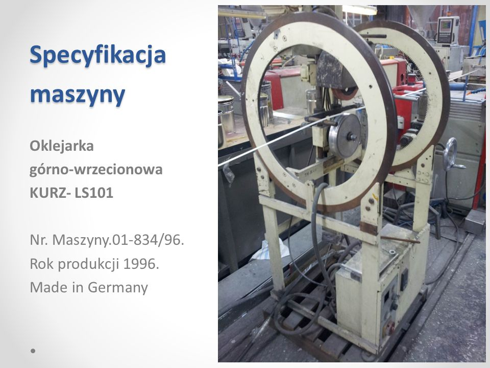 Specyfikacja maszyny Oklejarka górno-wrzecionowa KURZ- LS101 Nr.