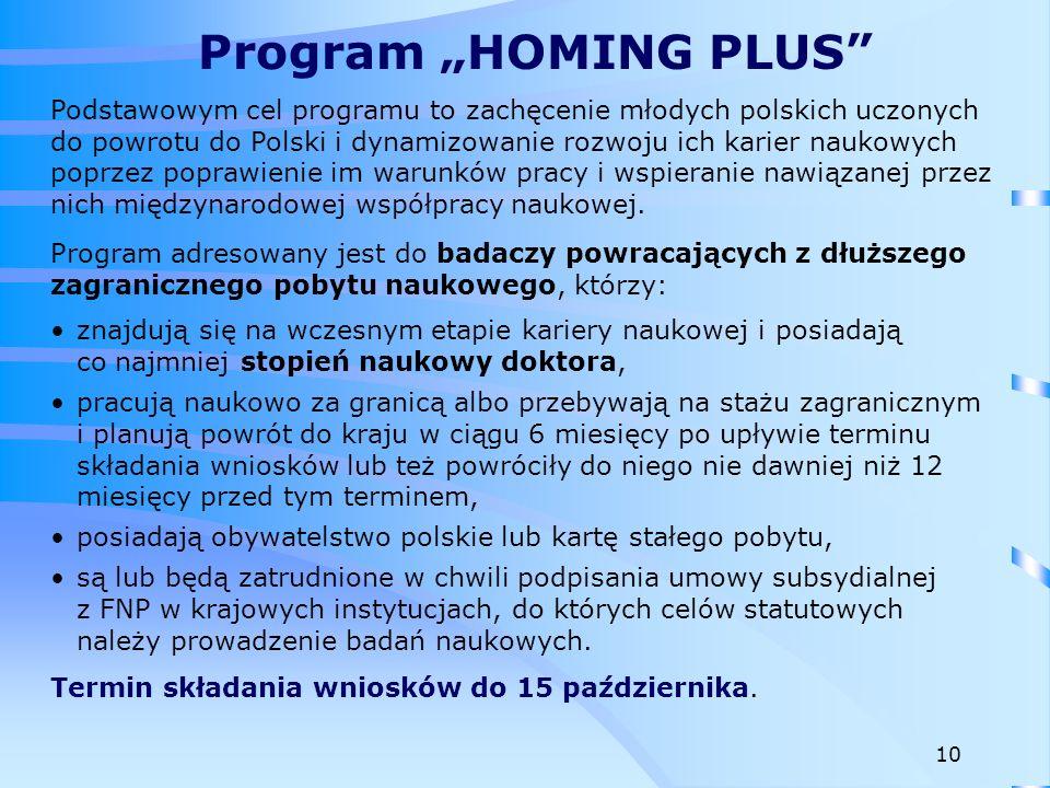 """Program """"HOMING PLUS Podstawowym cel programu to zachęcenie młodych polskich uczonych."""