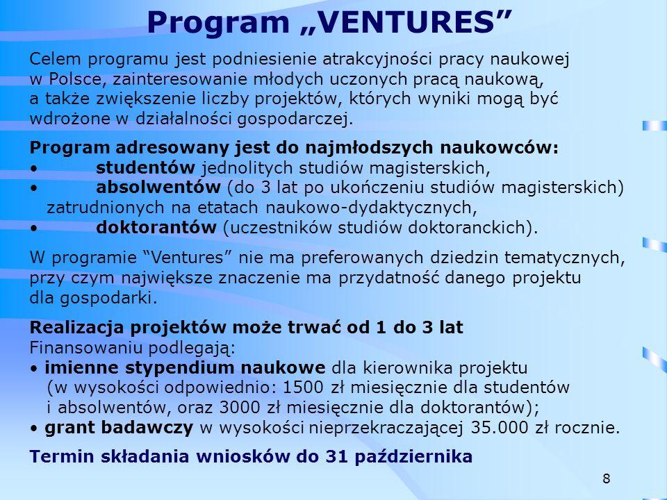 """Program """"VENTURES Celem programu jest podniesienie atrakcyjności pracy naukowej. w Polsce, zainteresowanie młodych uczonych pracą naukową,"""