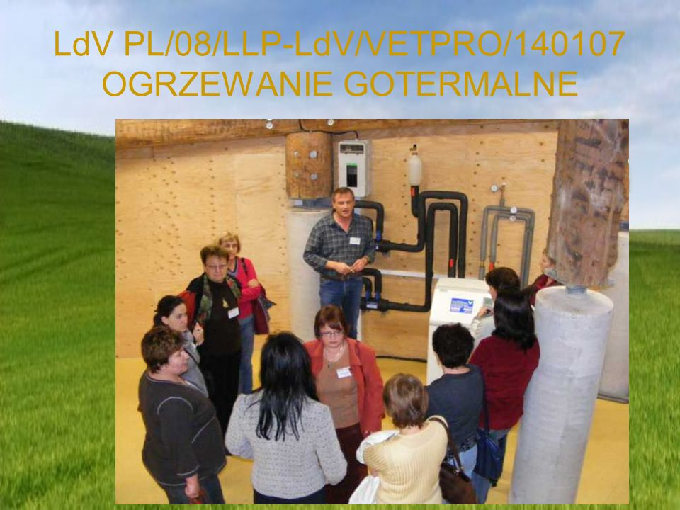 LdV PL/08/LLP-LdV/VETPRO/140107 OGRZEWANIE GOTERMALNE