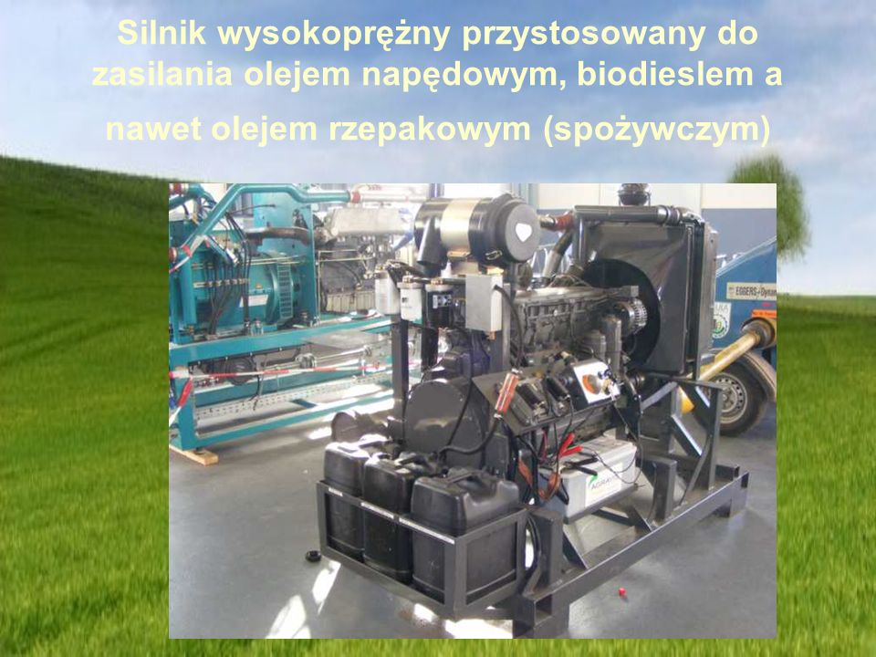 Silnik wysokoprężny przystosowany do zasilania olejem napędowym, biodieslem a nawet olejem rzepakowym (spożywczym)