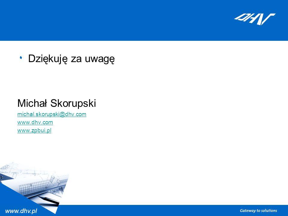 Dziękuję za uwagę Michał Skorupski michal.skorupski@dhv.com