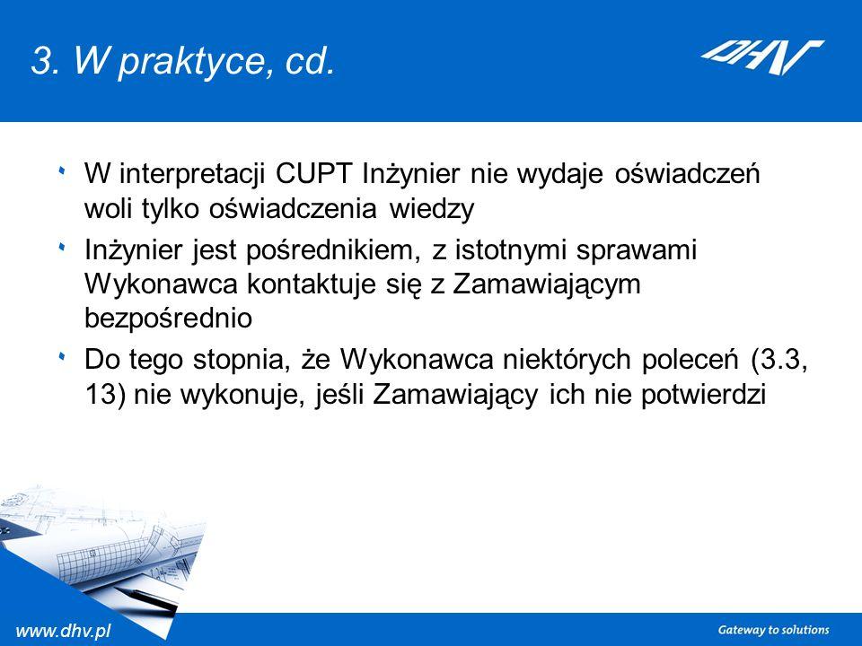3. W praktyce, cd. W interpretacji CUPT Inżynier nie wydaje oświadczeń woli tylko oświadczenia wiedzy.