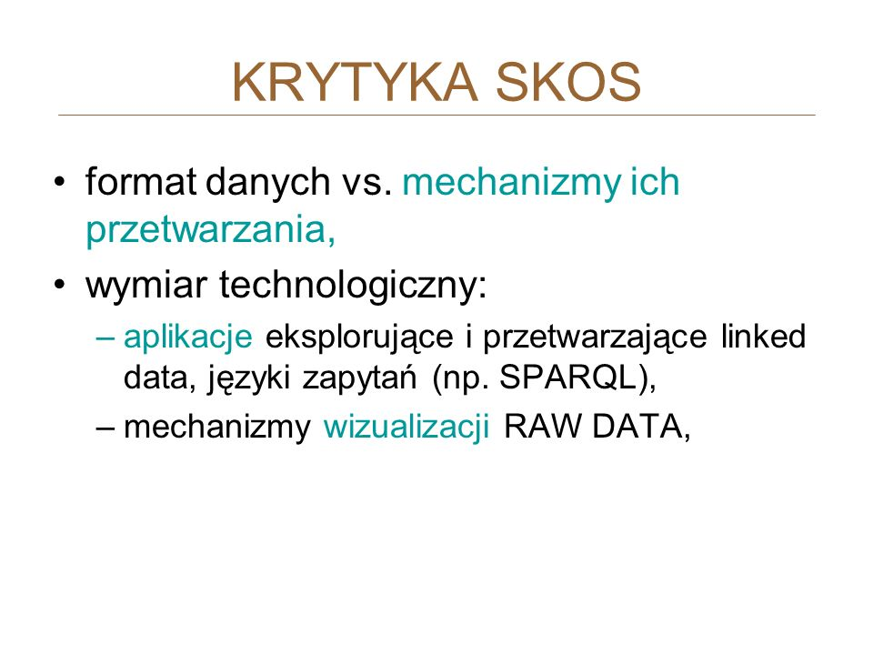KRYTYKA SKOS format danych vs. mechanizmy ich przetwarzania,