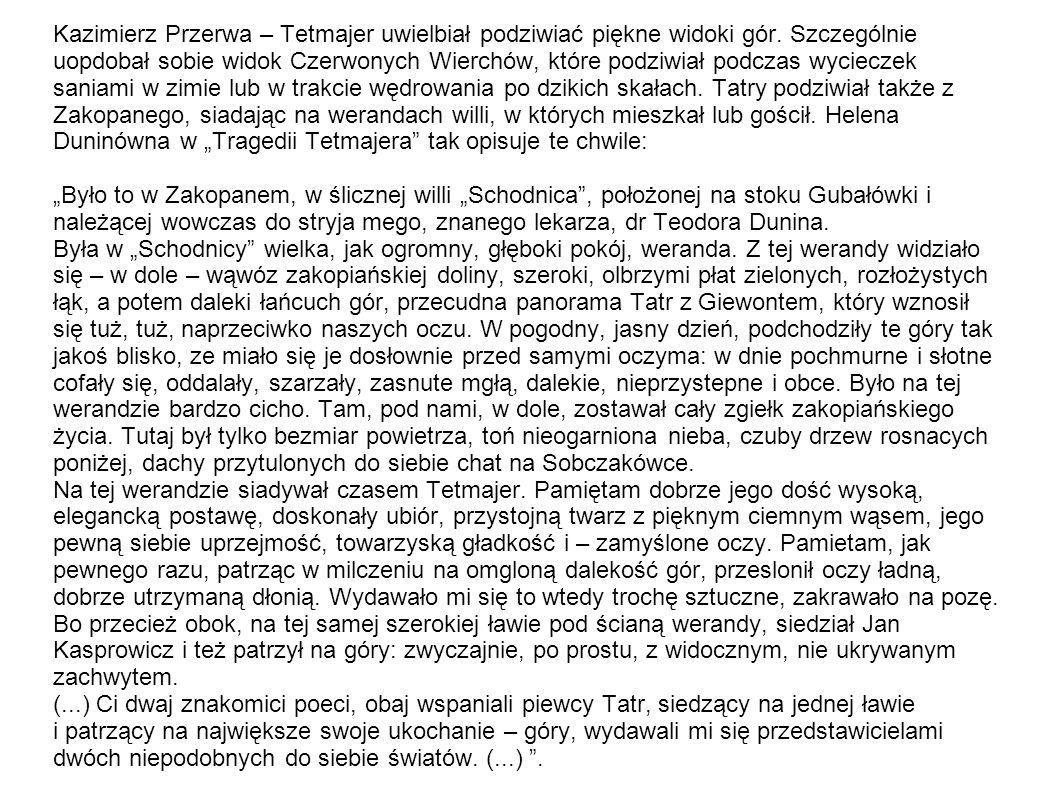 Kazimierz Przerwa – Tetmajer uwielbiał podziwiać piękne widoki gór