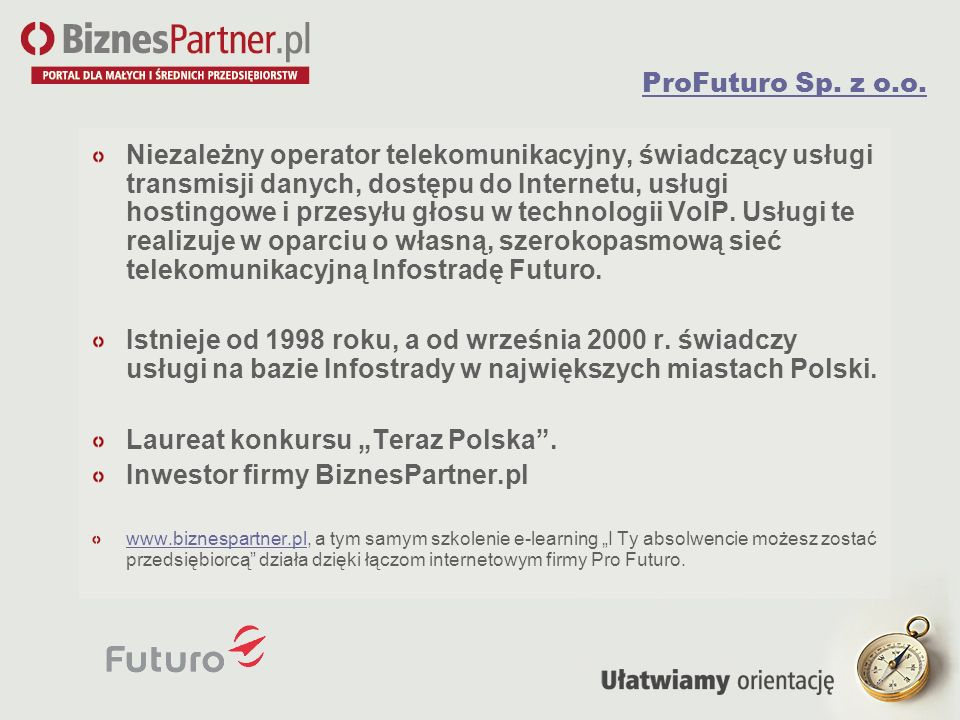 "Laureat konkursu ""Teraz Polska . Inwestor firmy BiznesPartner.pl"