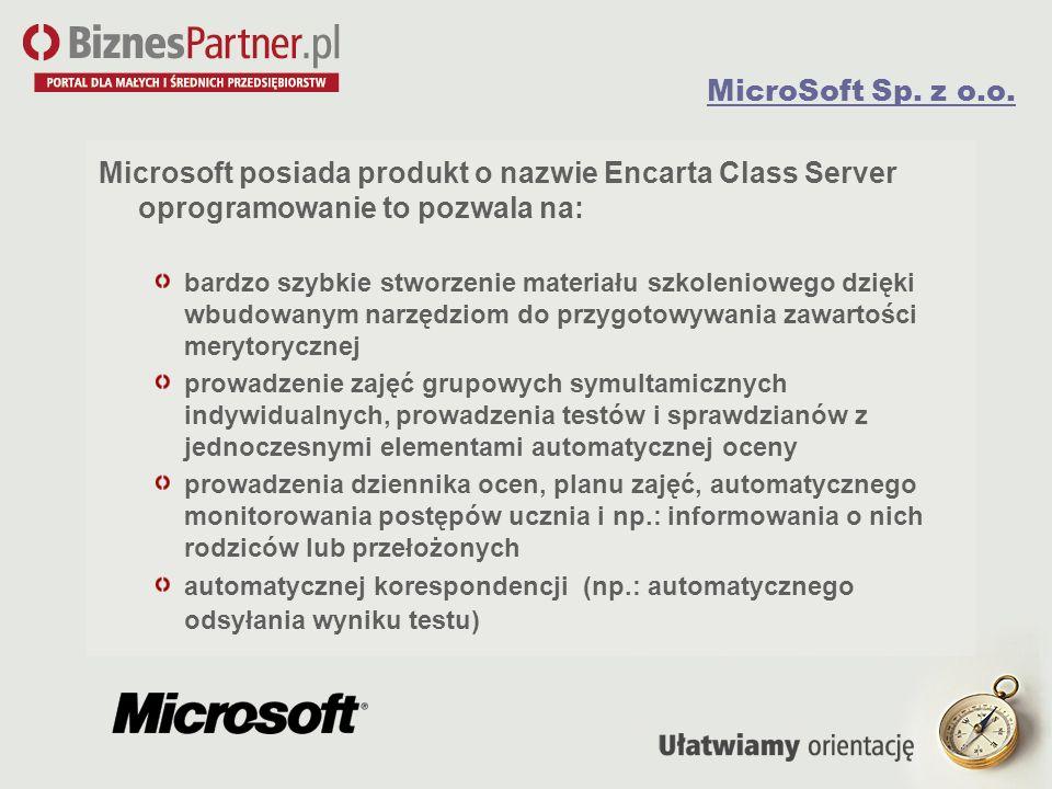 MicroSoft Sp. z o.o. Microsoft posiada produkt o nazwie Encarta Class Server oprogramowanie to pozwala na: