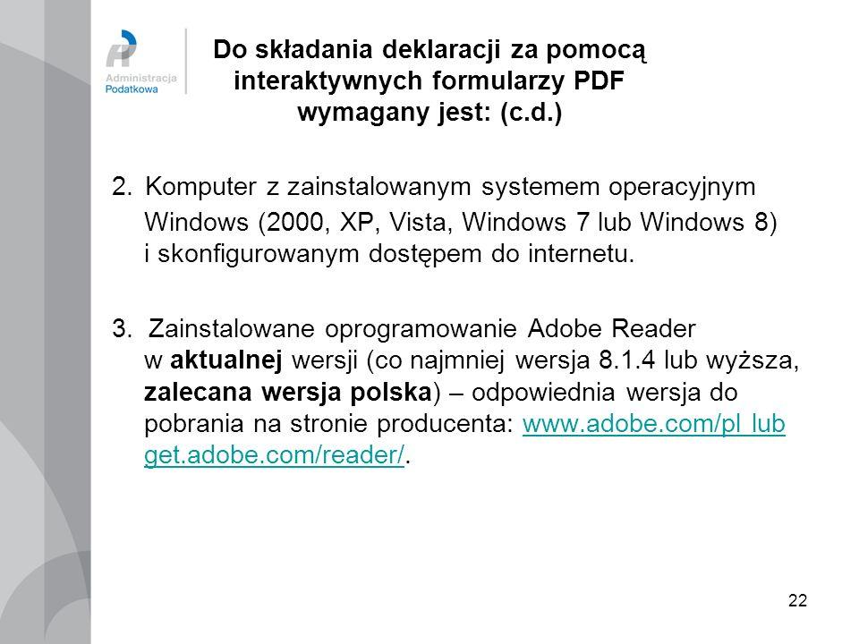 Do składania deklaracji za pomocą interaktywnych formularzy PDF wymagany jest: (c.d.)