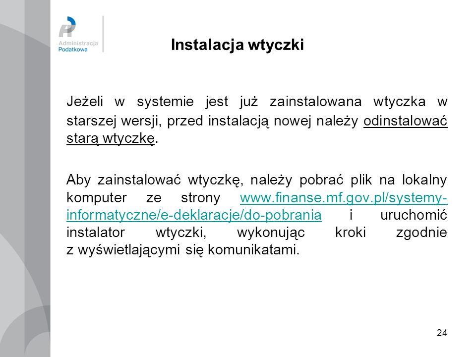 Instalacja wtyczki Jeżeli w systemie jest już zainstalowana wtyczka w starszej wersji, przed instalacją nowej należy odinstalować starą wtyczkę.