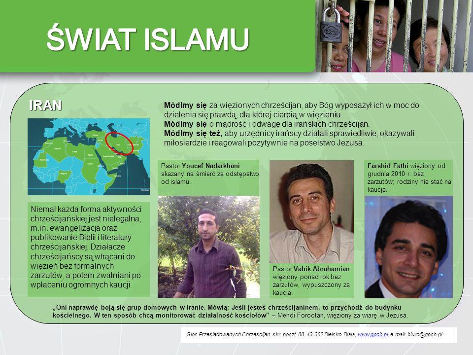 ŚWIAT ISLAMU IRAN. Módlmy się za więzionych chrześcijan, aby Bóg wyposażył ich w moc do dzielenia się prawdą, dla której cierpią w więzieniu.