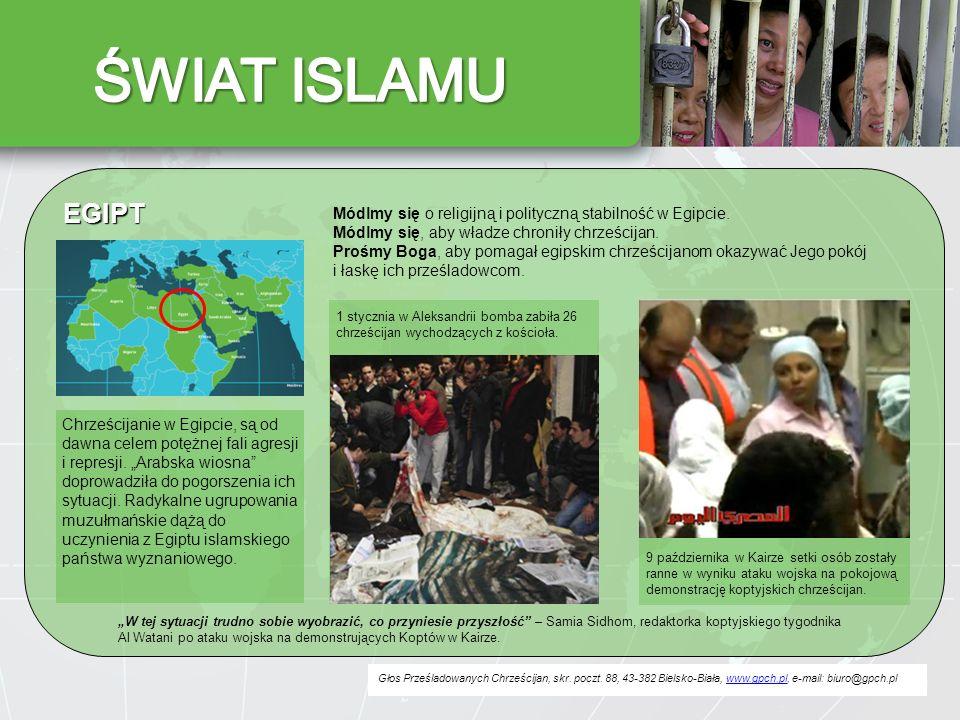 ŚWIAT ISLAMU EGIPT. Módlmy się o religijną i polityczną stabilność w Egipcie. Módlmy się, aby władze chroniły chrześcijan.