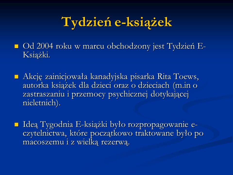 Tydzień e-książekOd 2004 roku w marcu obchodzony jest Tydzień E-Książki.