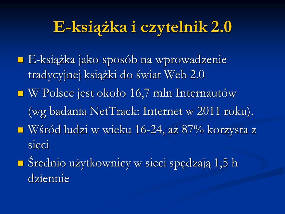 E-książka i czytelnik 2.0 E-książka jako sposób na wprowadzenie tradycyjnej książki do świat Web 2.0.