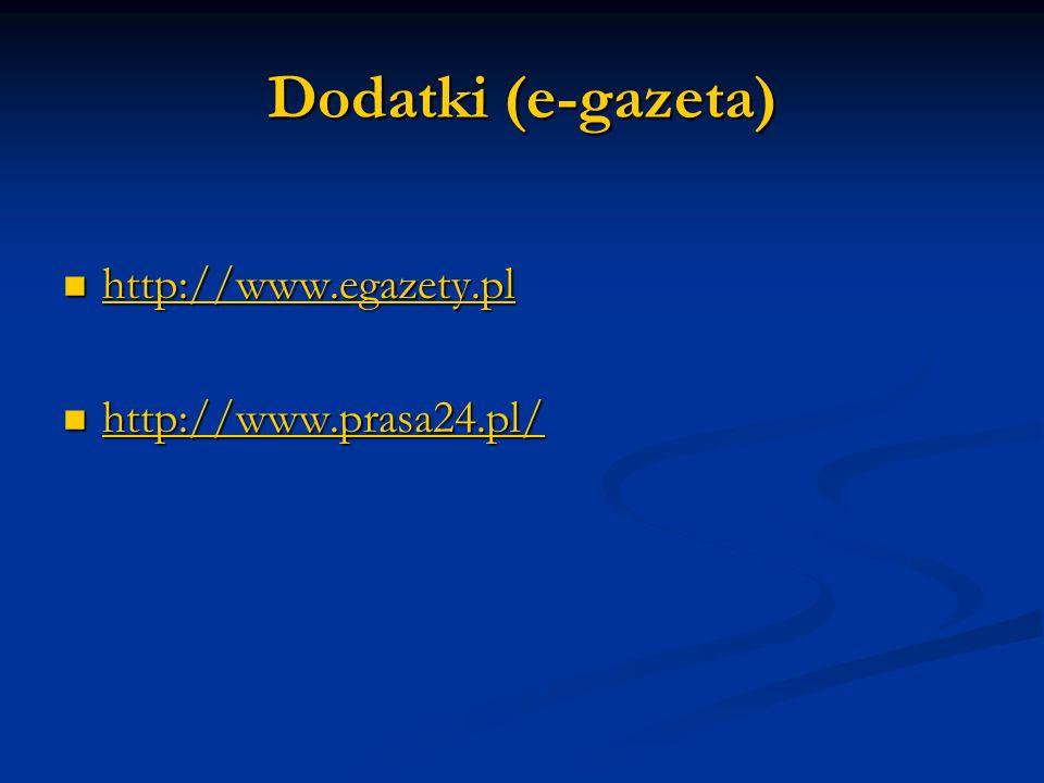 Dodatki (e-gazeta) http://www.egazety.pl http://www.prasa24.pl/