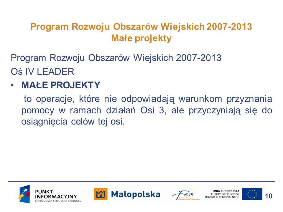Program Rozwoju Obszarów Wiejskich 2007-2013 Małe projekty