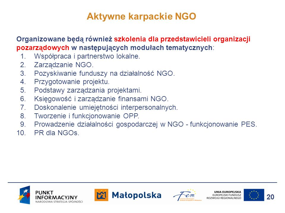 Aktywne karpackie NGO Organizowane będą również szkolenia dla przedstawicieli organizacji pozarządowych w następujących modułach tematycznych: