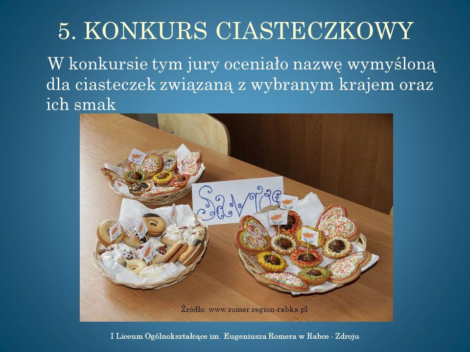5. KONKURS CIASTECZKOWY W konkursie tym jury oceniało nazwę wymyśloną dla ciasteczek związaną z wybranym krajem oraz ich smak.