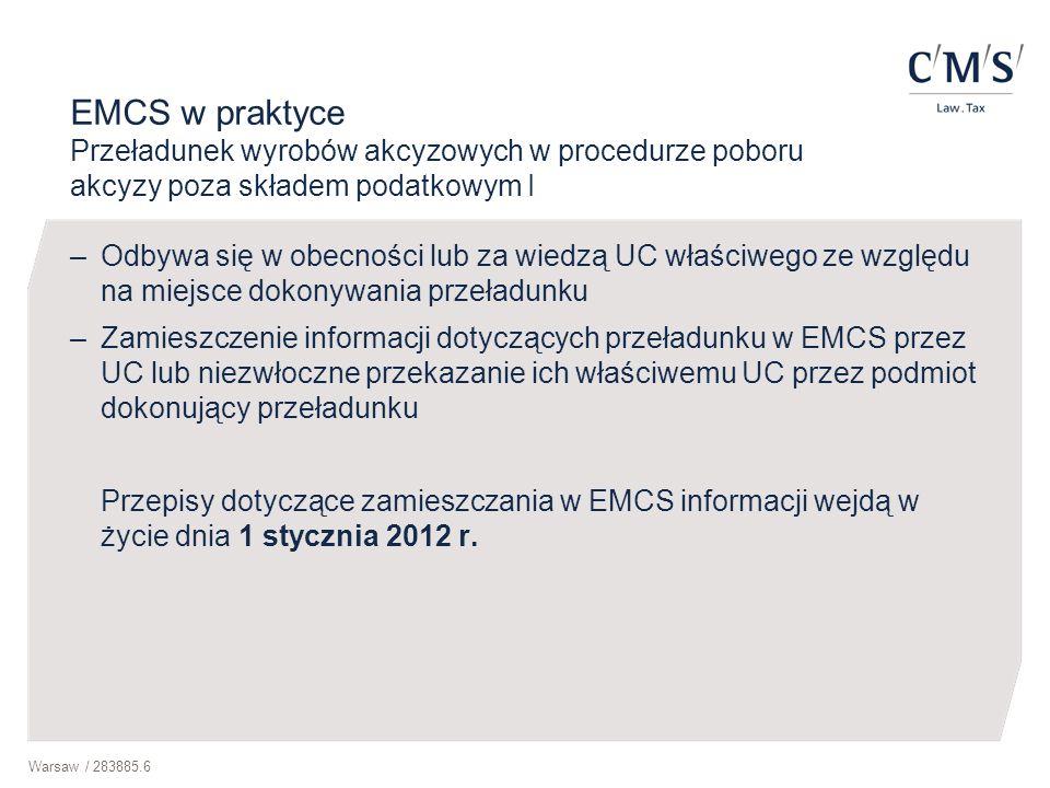 EMCS w praktyce Przeładunek wyrobów akcyzowych w procedurze poboru akcyzy poza składem podatkowym I