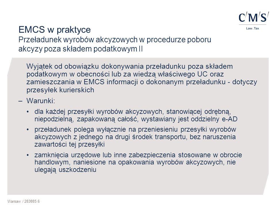 EMCS w praktyce Przeładunek wyrobów akcyzowych w procedurze poboru akcyzy poza składem podatkowym II